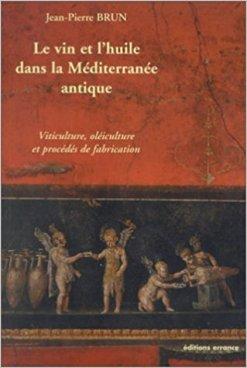 Le vin et l'huile dans l'Antiquité romaine, JP Brun